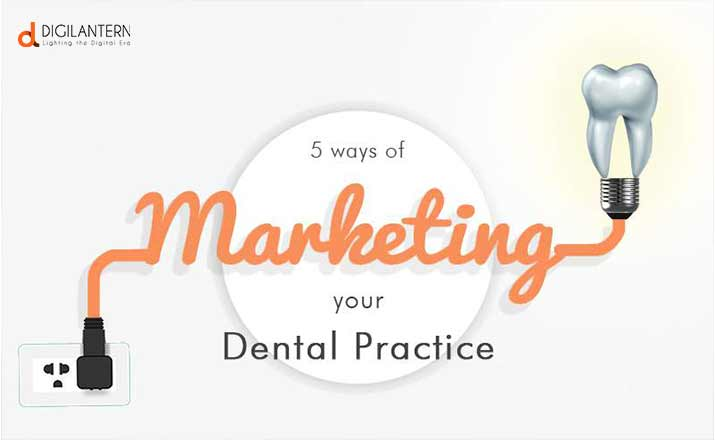 Five Ways of Marketing Your Dental Practice